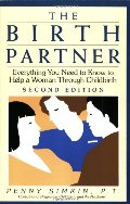 Birth Partner: Everything You Need to Know to Help a Woman Through Childbirth, Second Edition, The