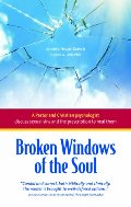 Broken Windows of the Soul: A Pastor and Christian Psychologist Discuss Sexual Sins and the Prescription  to Heal Them