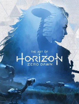 Art of Horizon Zero Dawn, The