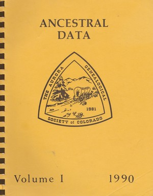 Ancestral Data Volume 1 1990 [Aurora in Arapahoe, Adams and Douglas Counties, Colorado]
