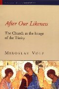 After Our Likeness: The Church as the Image of the Trinity (Sacra Doctrina)