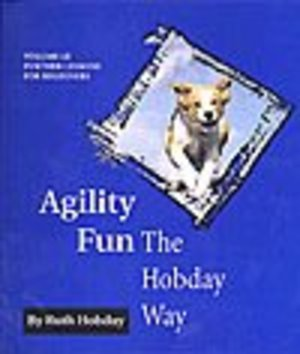 Agility Fun The Hobday Way: Vol. 3, Further Lessons for Beginners