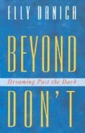 Beyond Don't: Dreaming Past the Dark
