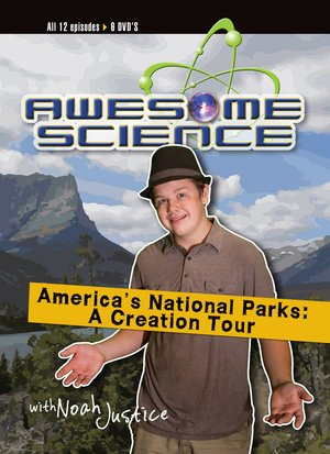 America's National Parks: A Creation Tour With Noah Justice