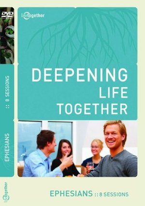 Deepening Life Together, Ephesians