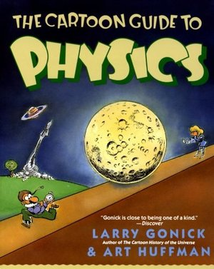 Cartoon Guide to Physics, The