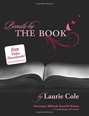 Beauty by The Book: Becoming a Biblical Beautiful Woman (1 DVD/ 6 Study/Leader's Guide Available)