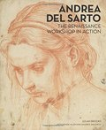 Andrea del Sarto: The Renaissance Workshop in Action