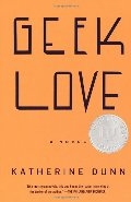 Geek Love: A Novel