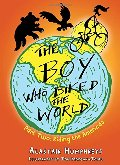 Boy Who Biked the World: Riding the Americas, The