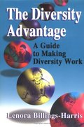 Diversity Advantage : A Guide to Making Diversity Work, The
