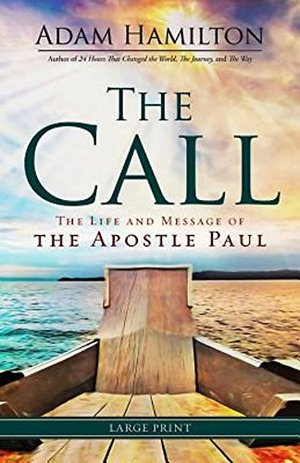Call: The Life and Message of the Apostle Paul, The
