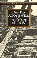 Boy's Will and North of Boston (Dover Thrift Editions), A