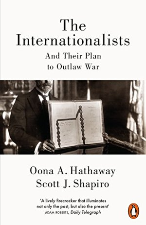 Internationalists: And Their Plan to Outlaw War, The