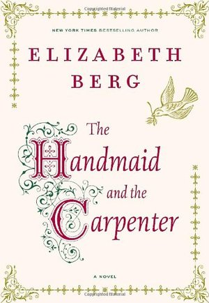 Handmaid and the Carpenter: A Novel, The
