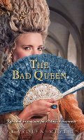 Bad Queen: Rules and Instructions for Marie-Antoinette (Young Royals), The