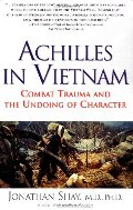 Achilles in Vietnam Combat Trauma and The Undoing of Character