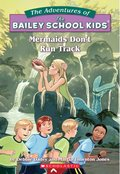 Adventures of the Bailey School Kids #26: Mermaids Don't Run Track