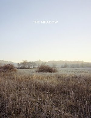 Barbara Bosworth & Margot Anne Kelley: The Meadow