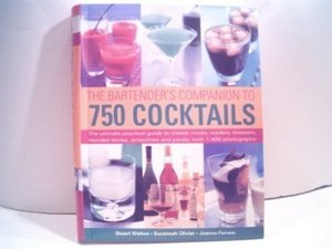 Bartender's Companion to 750 Cocktails Edition: FIRST, The