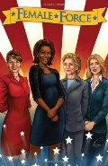 Female Force: Women in Politics Volume 1: A Graphic Novel