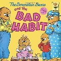 Berenstain Bears and the Bad Habit, The