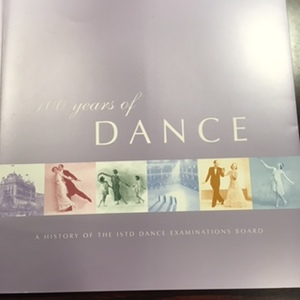 100 Hundred Years of Dance. A history of the ISTD Dance Examinations Board