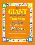 GIANT Encyclopedia of Transition Activities for Children 3 to 6: Over 600 Activities Created by Teachers for Teachers (The GIANT Series), The