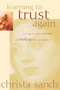 Learning to Trust Again: A Young Woman's Journey of Healing from Sexual Abuse