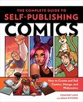 Complete Guide to Self-Publishing Comics: How  to Create and Sell Comic Books, Manga, and Webcomics, The