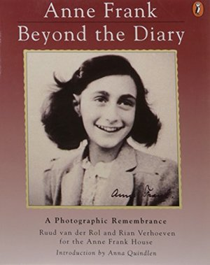 Anne Frank: Beyond the Diary - A Photographic Remembrance