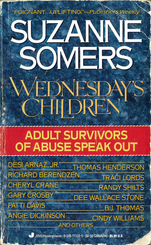 Wednesday's Children: Adult Survivors of Abuse Speak Out