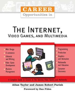Career Opportunities in the Internet, Video Games, and Multimedia (Career Opportunities (Paperback))