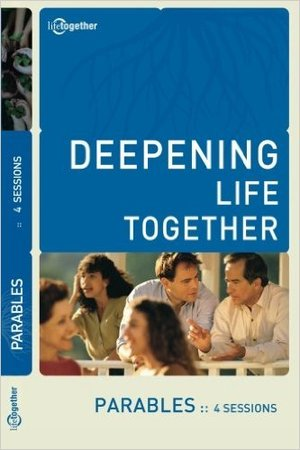 Deepening Life Together:  Parables