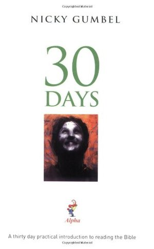 30 Days: A thirty-day practical introduction to reading the Bible