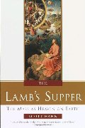 Lamb's Supper: The Mass as Heaven on Earth, The