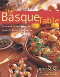 Basque Table: Passionate Home Cooking from Spain's Most Celebrated Cuisine, The