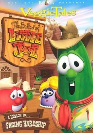 Veggie Tales:  Ballad of Little Joe, The