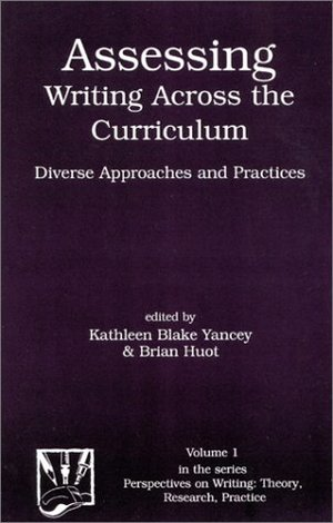 Assessing Writing Across the Curriculum: Diverse Approaches and Practices (Perspectives on Writing)