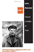 Lenin Reloaded: Toward a Politics of Truth  (Series: SIC 7)