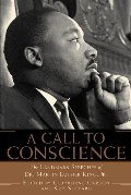 Call to Conscience: The Landmark Speeches of Dr. Martin Luther King, Jr., A