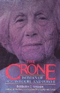 Crone: Woman of Age, Wisdom, and Power, The