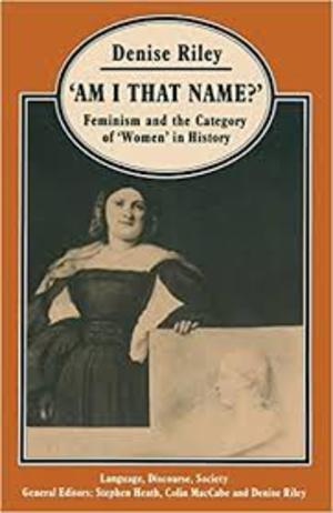 Am I That Name? Feminism and the Category of Women in History