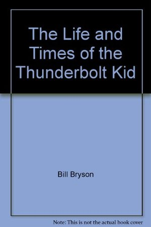 Life and Times of the Thunderbolt Kid, The