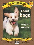 About Dogs (We Both Read - Level K-1 (Quality))