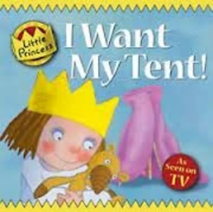 Little princess: I want my tent