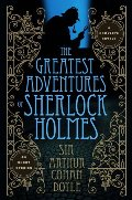 Greatest Adventures of Sherlock Holmes (Fall River Classics), The