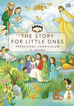 Story for Little Ones: Preschool Curriculum: 31 Lessons, The