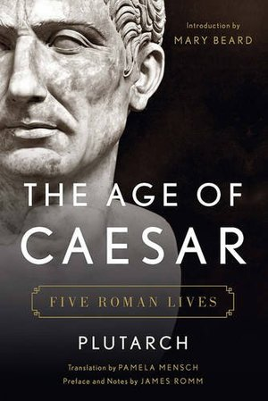 Age of Caesar: Five Roman Lives, The