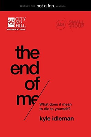 End Of Me Small Group Study, The